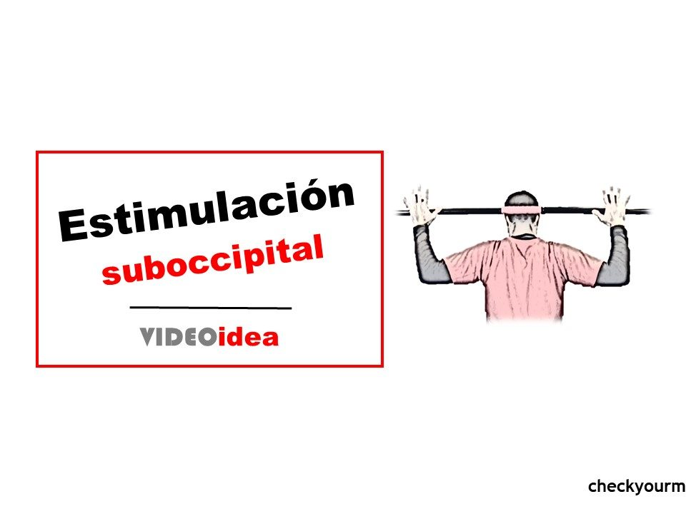 rom estimulacion suboccipital cadena posterior