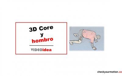 3D CORE y Hombro