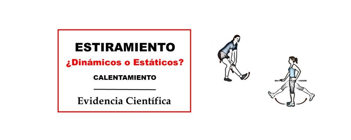 ESTIRAMIENTOS ESTÁTICOS O DINÁMICOS PARA EL CALENTAMIENTO