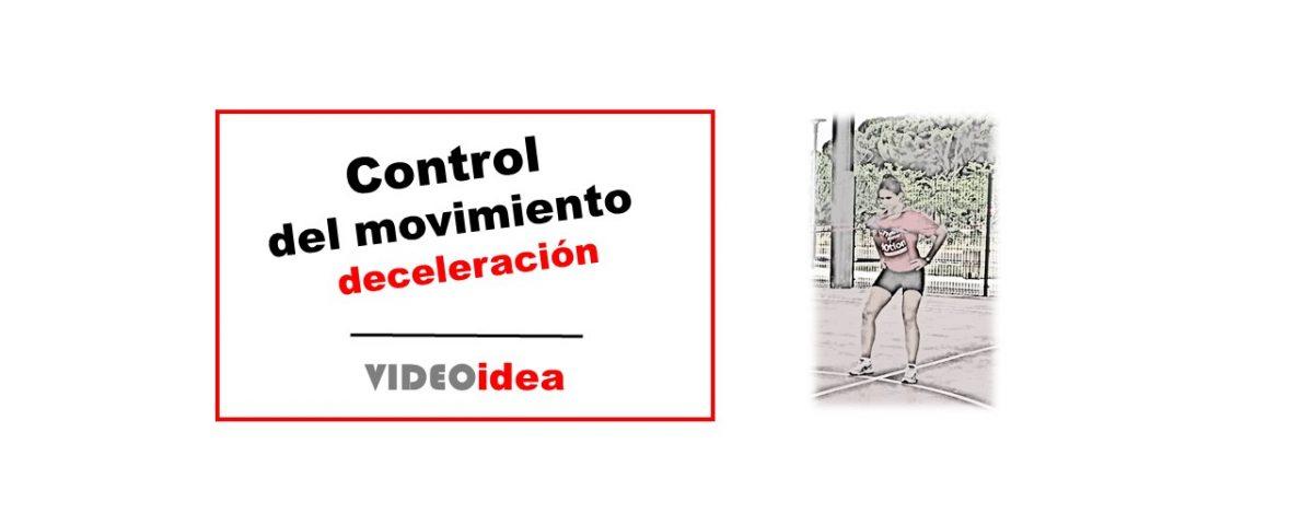 control del movimiento deceleracion