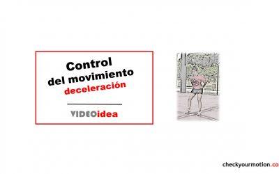 Control del movimiento: desaceleraciones