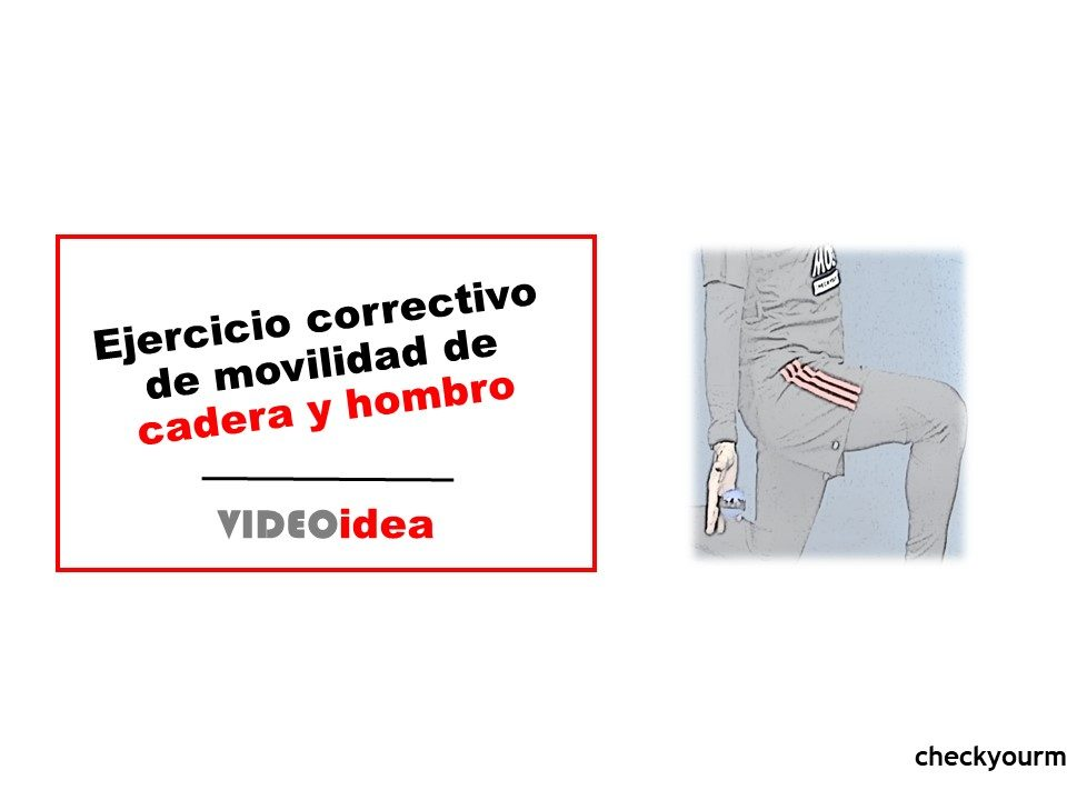 Ejercicio correctivo de movilidad de cadera y hombro