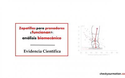 Zapatillas para pronadores ¿funcionan?: análisis biomecánico