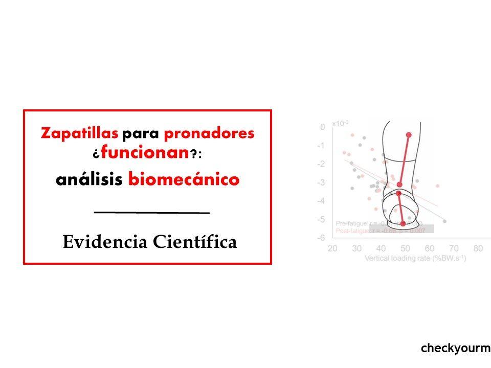 Zapatillas para pronadores funcionan análisis biomecánico