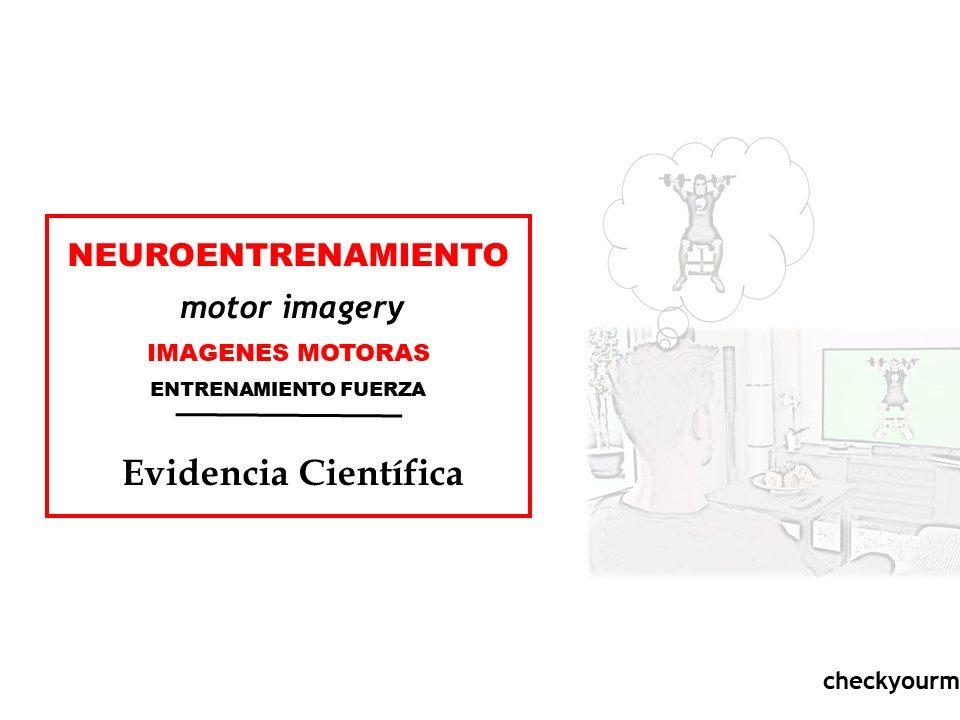 NEUROENTRENAMIENTO IMAGENES MOTORAS ENTRENAMIENTO DE FUERZA