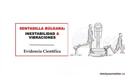 Sentadilla búlgara con vibraciones e inestabilidad