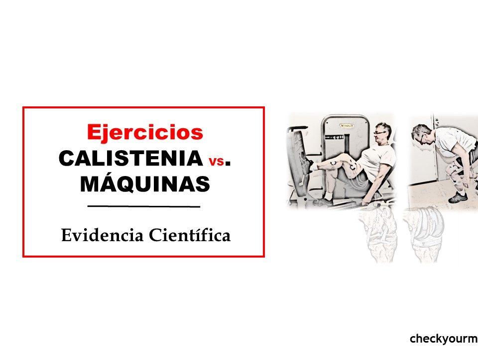 EJERCICIOS CALISTENIA VS MÁQUINA REHABILITACION