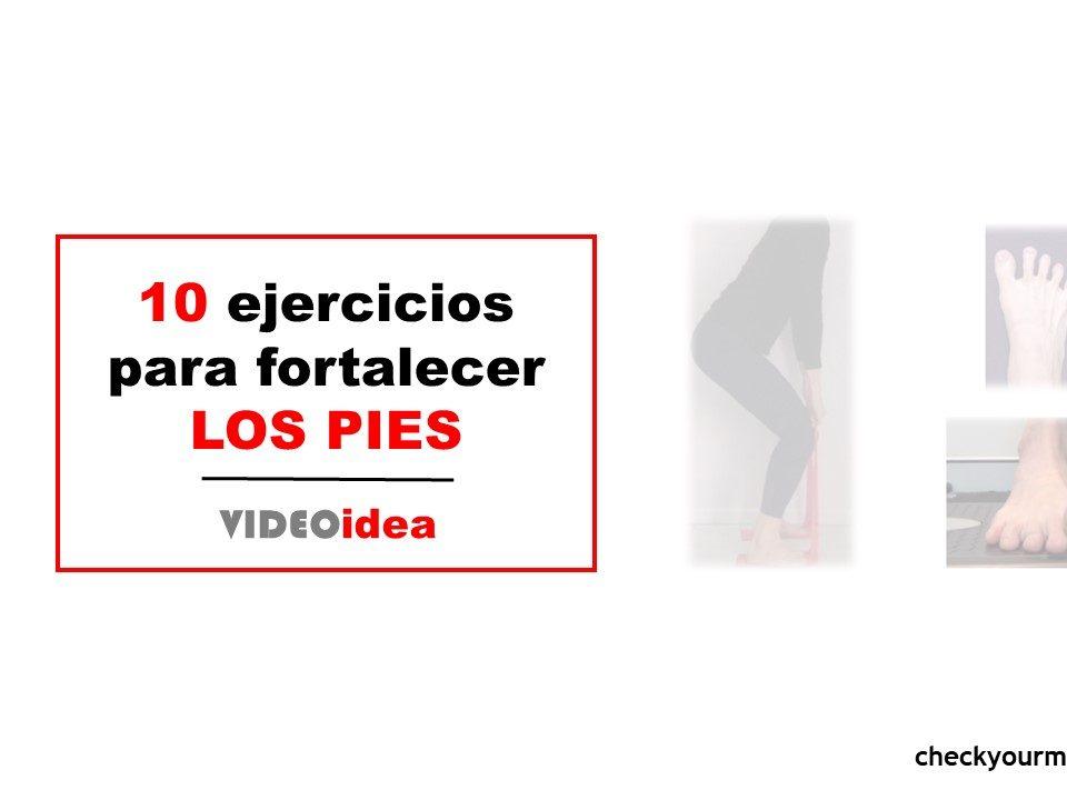 10 ejercicios para fortalecer los pies