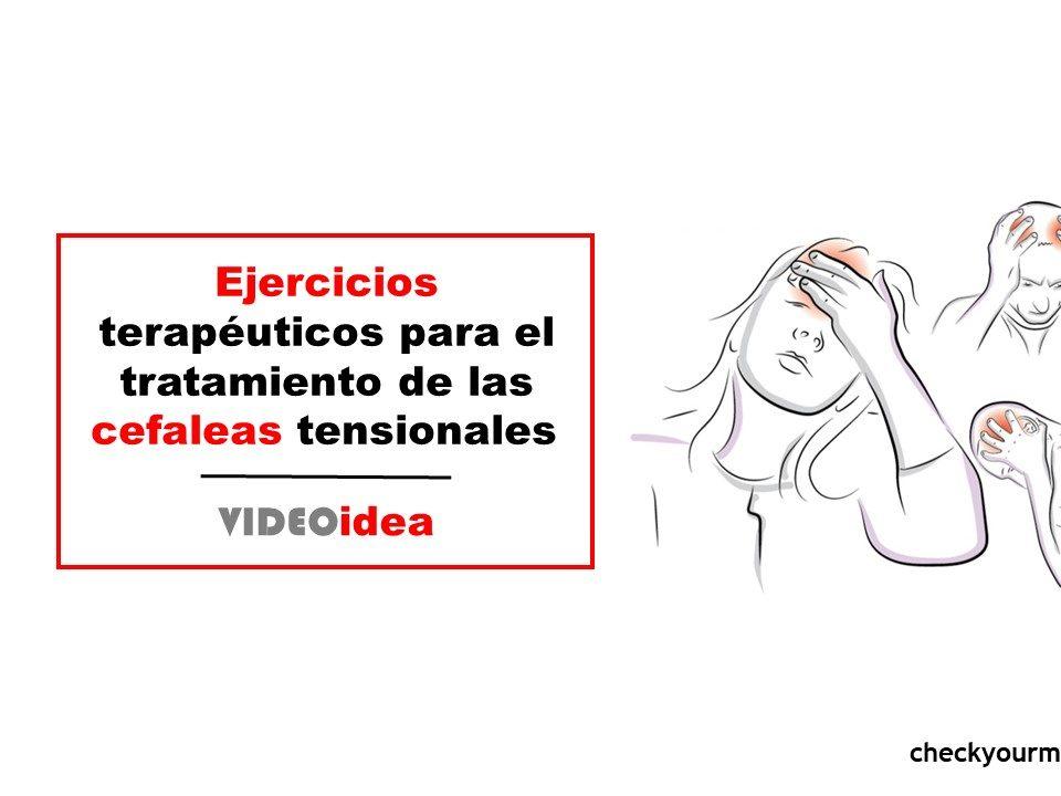 Ejercicios terapéuticos para el tratamiento de las cefaleas tensionales