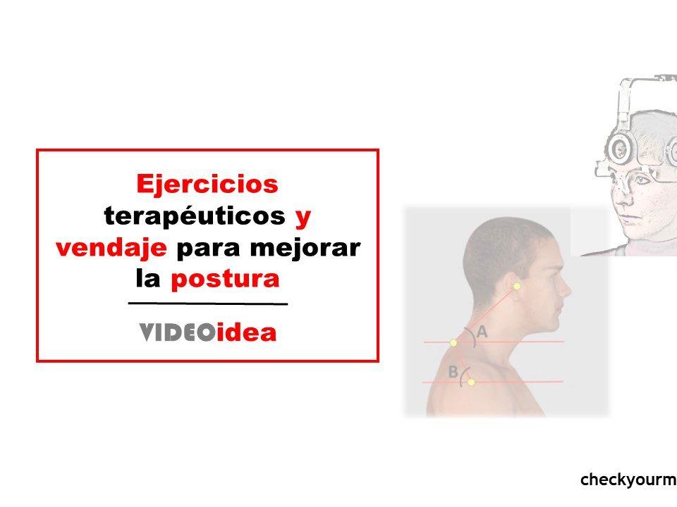 Ejercicios terapéuticos y vendaje para mejorar la postura