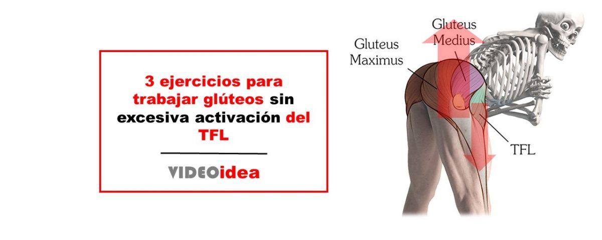 3 ejercicios para trabajar glúteos sin excesiva activación del TFL
