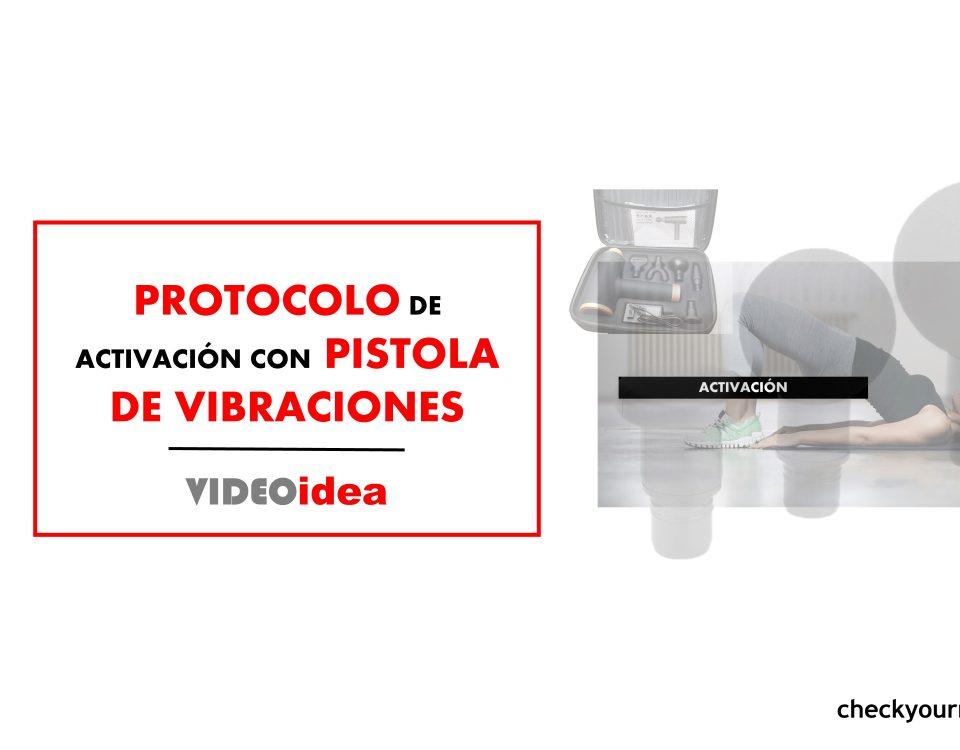Protocolo con pistola de vibraciones ACTIVACIÓN