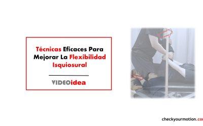 Técnicas efectivas para mejorar la flexibilidad isquiosural