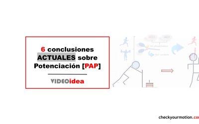 6 Conclusiones ACTUALES sobre Potenciación Post-Activación PAP